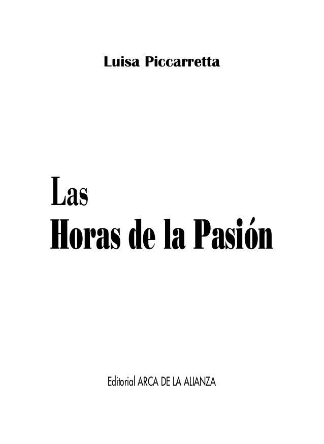Imprimatur y Nihil Obstat Las horas de la Pasión de Nuestro Señor Jesucristo De Luisa Piccarreta Con Imprimatur dado en el...