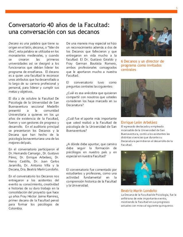 5Conversatorio 40 años de la Facultad:una conversación con sus decanosDecano es una palabra que tiene su         De una ma...
