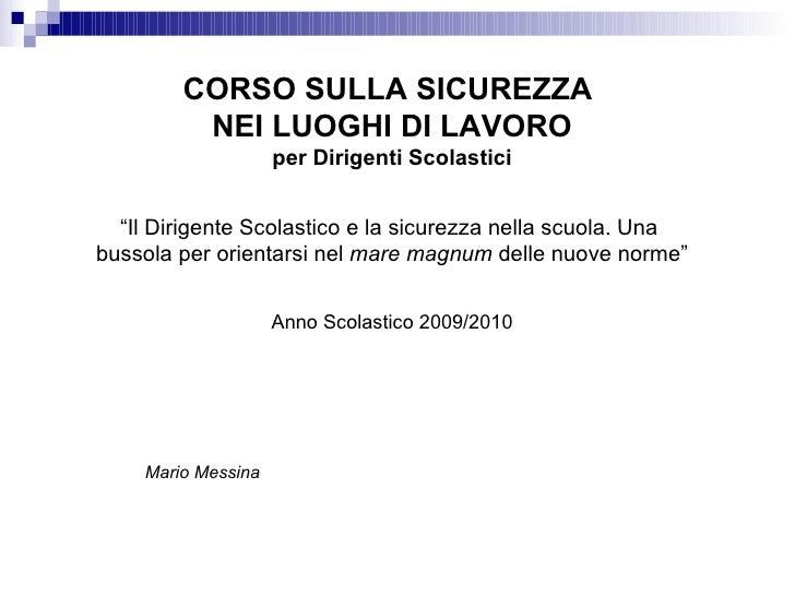<ul><li>CORSO SULLA SICUREZZA  </li></ul><ul><li>NEI LUOGHI DI LAVORO </li></ul><ul><li>per Dirigenti Scolastici </li></ul...
