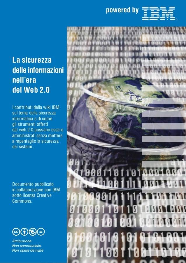 La sicurezza delle informazioni nell'era del Web 2.0 I contributi della wiki IBM sul tema della sicurezza informatica e di...