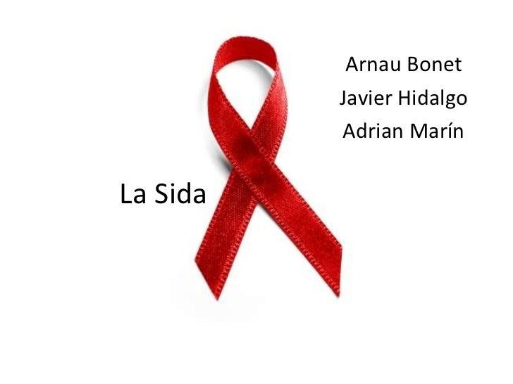 La Sida Arnau Bonet Javier Hidalgo Adrian Marín