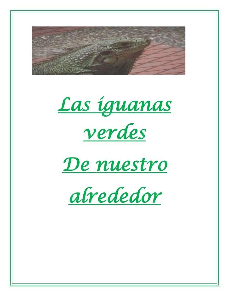center2186940Las iguanas verdesDe nuestroalrededor00Las iguanas verdesDe nuestroalrededor<br />3529965176720500Inventario ...