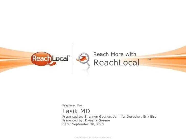 Prepared For: Lasik MD Presented to: Shannon Gagnon, Jennifer Durocher, Erik Elst Presented by: Dwayne Greene Date: Septem...