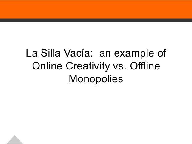 La Silla Vacía: an example of Online Creativity vs. Offline          Monopolies