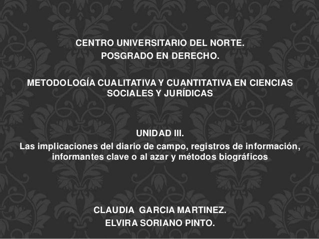 CENTRO UNIVERSITARIO DEL NORTE. POSGRADO EN DERECHO. METODOLOGÍA CUALITATIVA Y CUANTITATIVA EN CIENCIAS SOCIALES Y JURÍDIC...