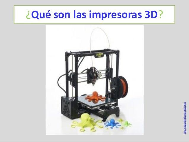 Las Impresoras 3 D Y Su Uso En La
