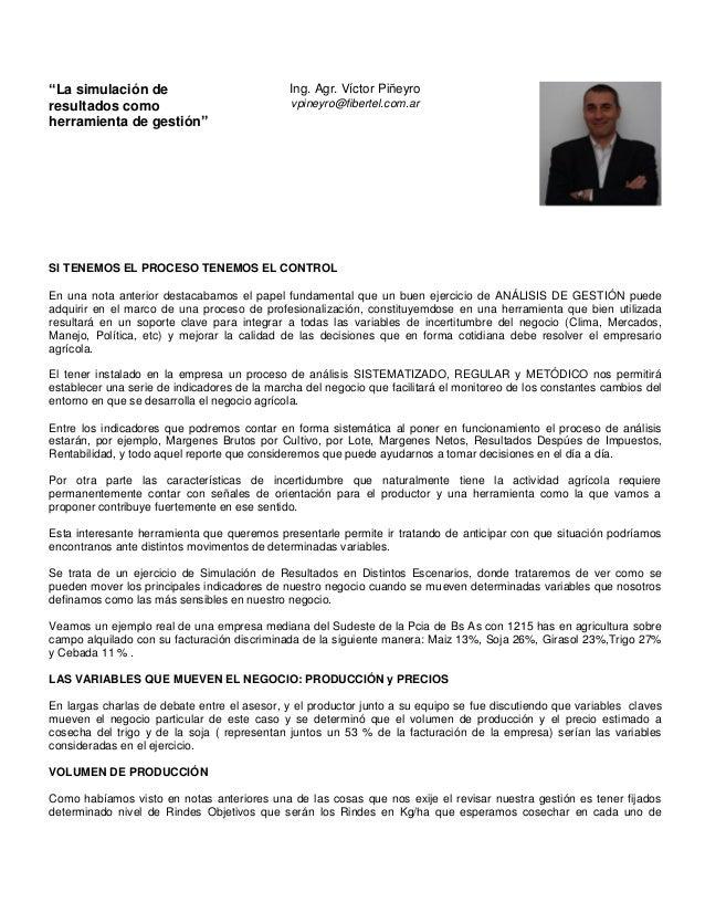 """""""La simulación de resultados como herramienta de gestión"""" Ing. Agr. Víctor Piñeyro vpineyro@fibertel.com.ar SI TENEMOS EL ..."""