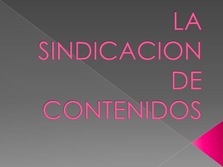 LA SINDICACION DE CONTENIDOS<br />