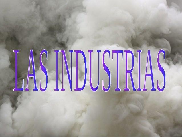 1. LA ACTIVIDAD INDUSTRIAL Y        SU EVOLUCIÓN1.1 L industria artesanal:      aSe realizaban los productos escasos, caro...