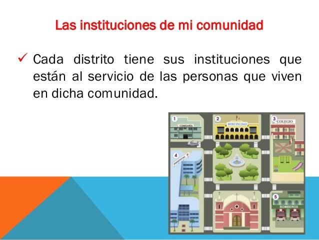 La municipalidad  Se encarga de cuidar el bienestar de la comunidad.  Su máxima autoridad es el alcalde, quien se encarg...
