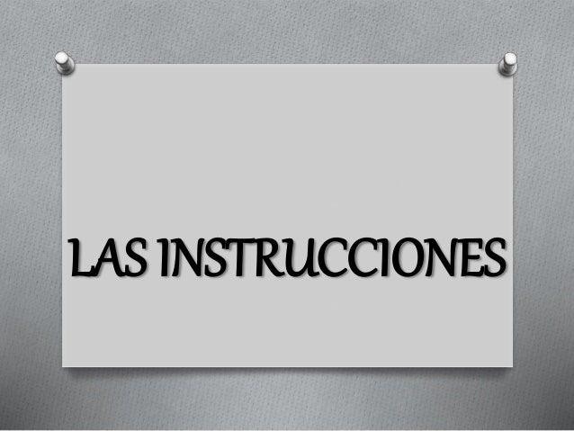 LAS INSTRUCCIONES