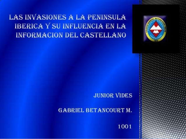 JUNIOR VIDESGABRIEL BETANCOURT M.                1001