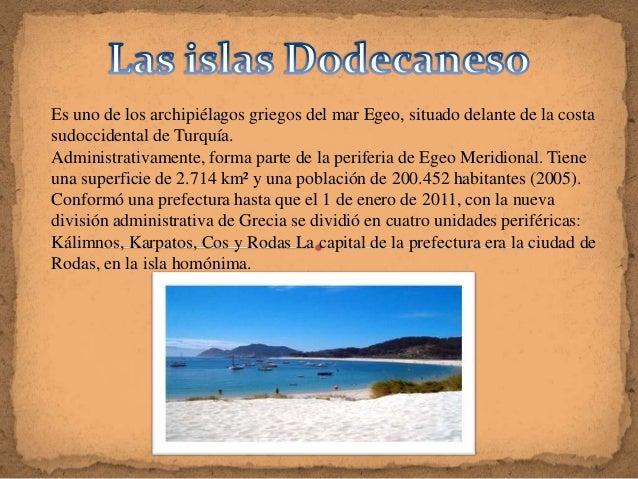 Es uno de los archipiélagos griegos del mar Egeo, situado delante de la costasudoccidental de Turquía.Administrativamente,...