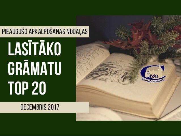 lasītāko GRĀMATU TOP20 decembris 2017 pieaugušo apkalpošanas nodaļaS