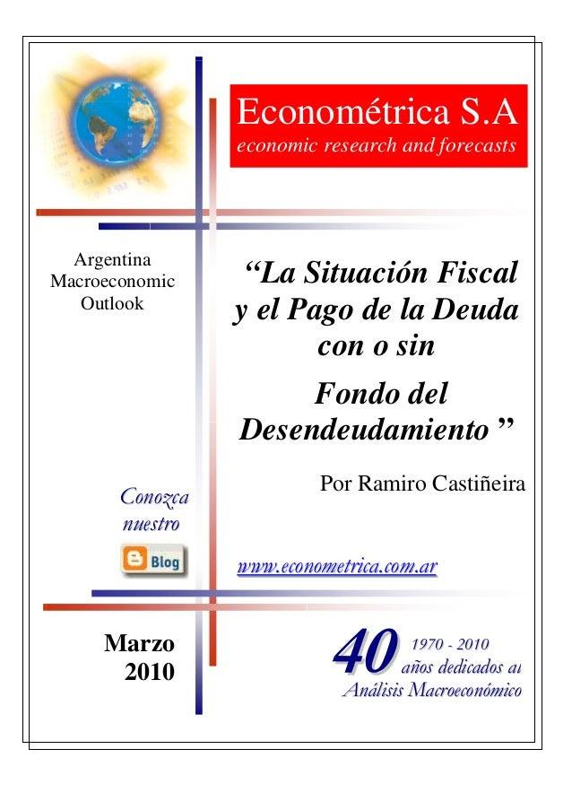 """""""La Situación Fiscal y el Pago de la Deuda con o sin Fondo del Desendeudamiento """" Por Ramiro Castiñeira Econométrica S.A e..."""