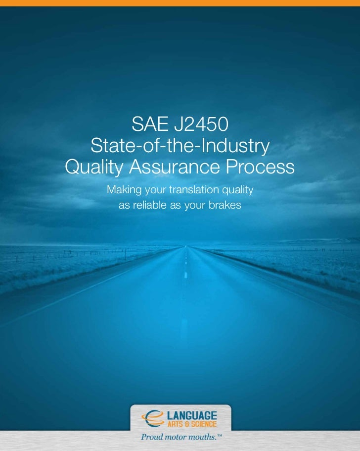 SAE J2450  State-of-the-IndustryQuality Assurance Process    Making your translation quality     as reliable as your brakes
