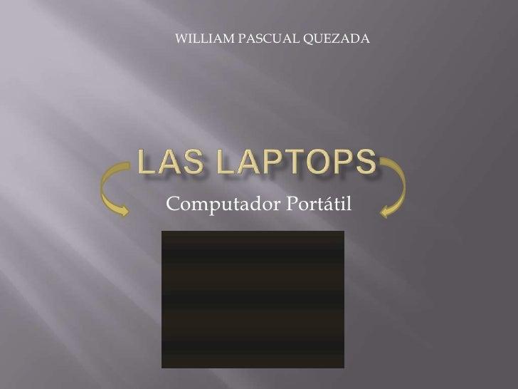 WILLIAM PASCUAL QUEZADA     Computador Portátil