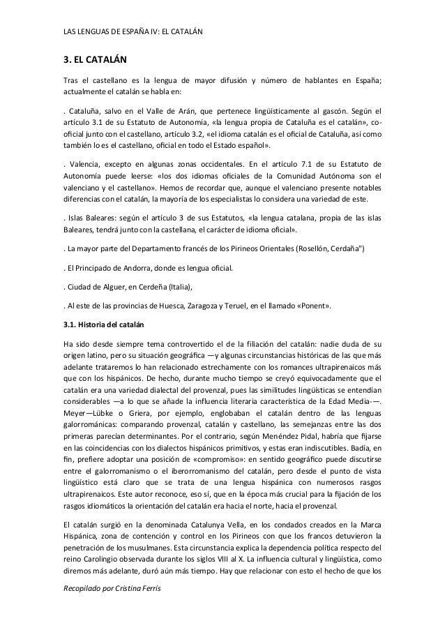 LAS LENGUAS DE ESPAÑA IV: EL CATALÁN  3. EL CATALÁN  Tras el castellano es la lengua de mayor difusión y número de hablant...