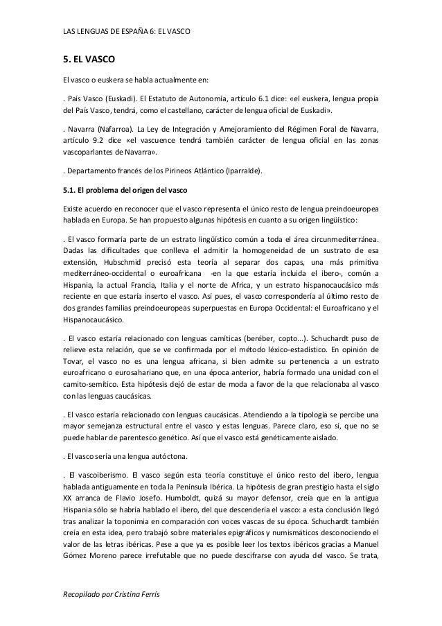 LAS LENGUAS DE ESPAÑA 6: EL VASCO  5. EL VASCO  El vasco o euskera se habla actualmente en:  . País Vasco (Euskadi). El Es...
