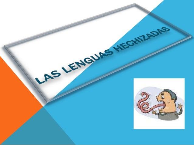 LAS LENGUAS HECHIZADAS