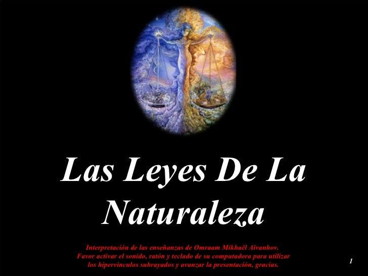 Las Leyes De La Naturaleza Interpretación de las enseñanzas de Omraam Mikhaël Aïvanhov.  Favor activar el sonido, ratón y ...