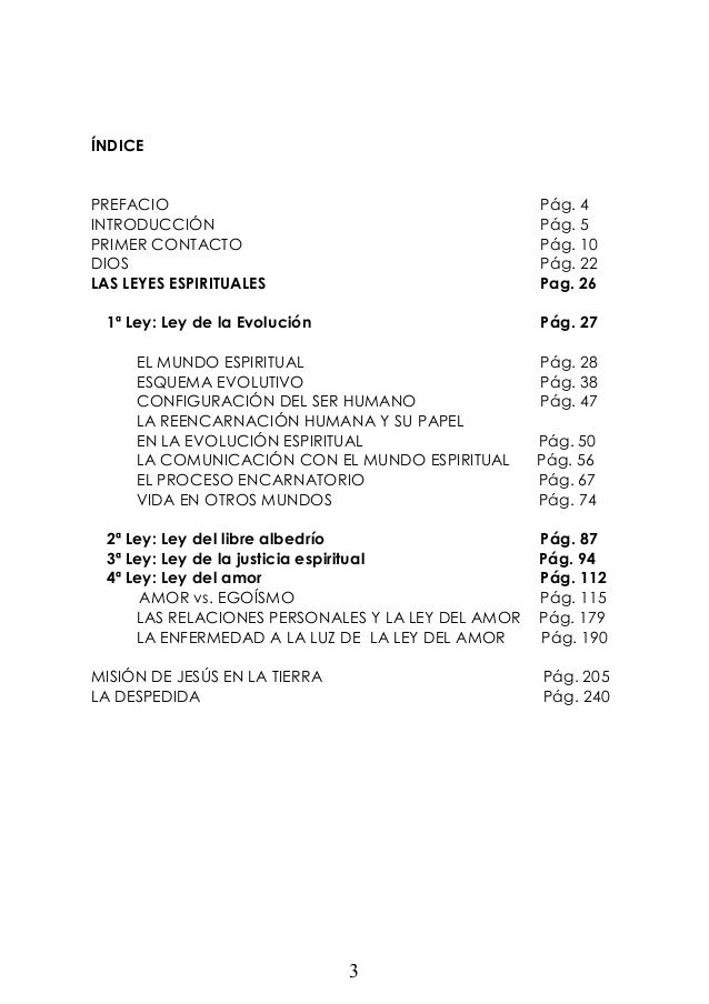 ÍNDICE  PREFACIO INTRODUCCIÓN PRIMER CONTACTO DIOS LAS LEYES ESPIRITUALES  Pág. 4 Pág. 5 Pág. 10 Pág. 22 Pag. 26  1ª Ley: ...