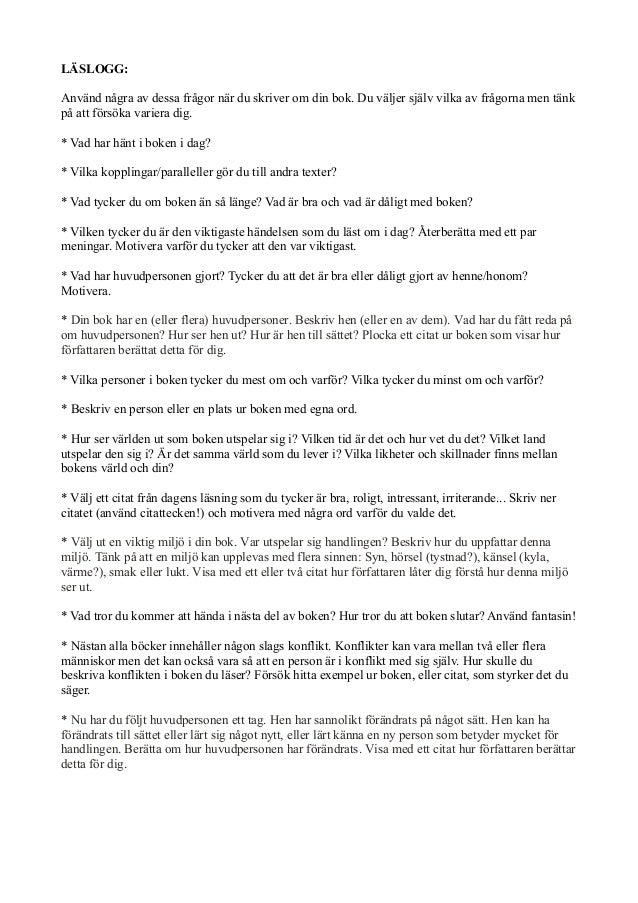LÄSLOGG: Använd några av dessa frågor när du skriver om din bok. Du väljer själv vilka av frågorna men tänk på att försöka...