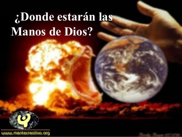¿Donde estarán lasManos de Dios?