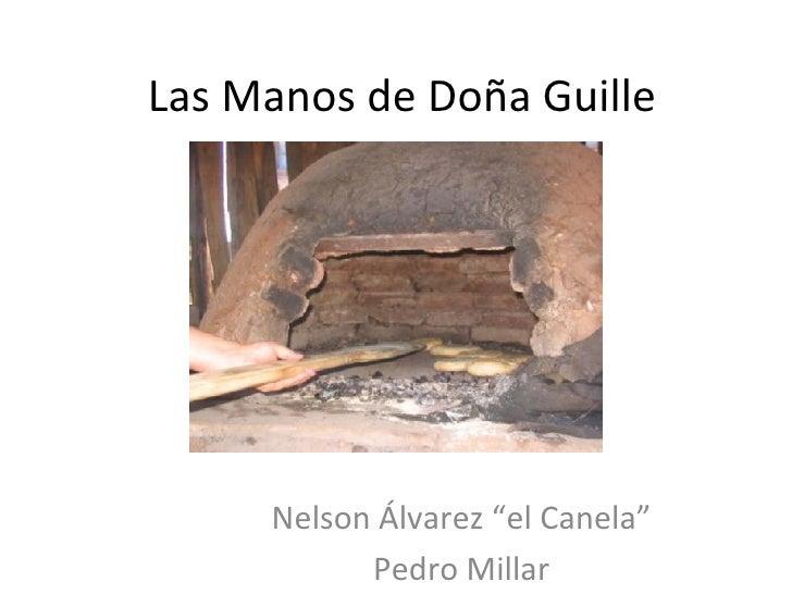 "Las Manos de Doña Guille     Nelson Álvarez ""el Canela""           Pedro Millar"
