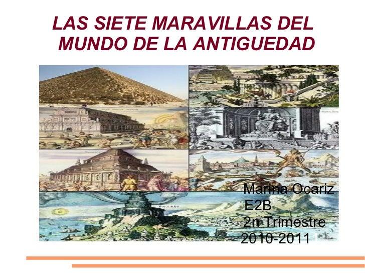 LAS SIETE MARAVILLAS DEL MUNDO DE LA ANTIGUEDAD                 Marina Ocariz                 E2B                 2n Trime...