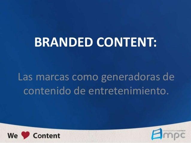 BRANDED CONTENT: Las marcas como generadoras de contenido de entretenimiento.