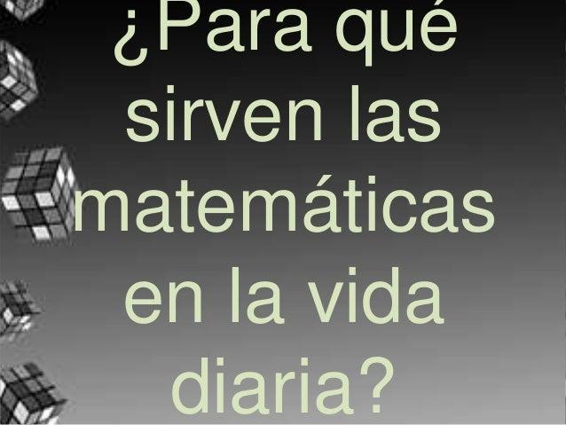 ¿Para qué sirven las matemáticas en la vida diaria?