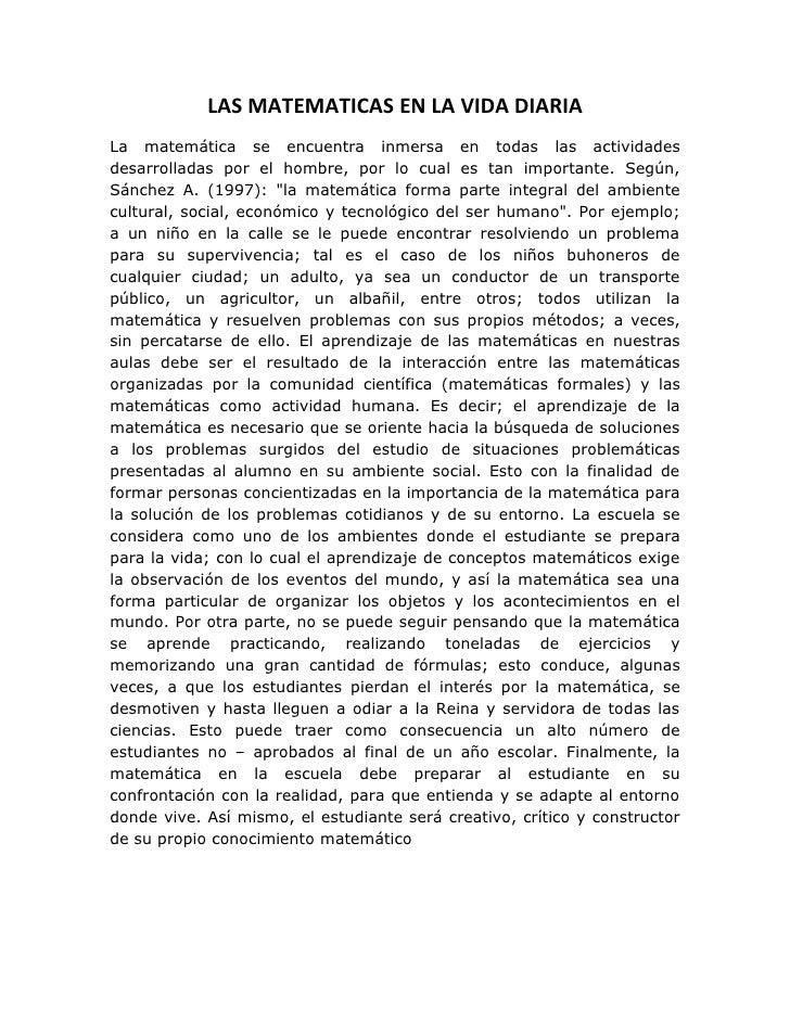 LAS MATEMATICAS EN LA VIDA DIARIALa matemática se encuentra inmersa en todas las actividadesdesarrolladas por el hombre, p...
