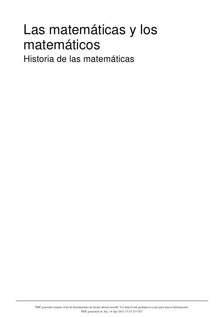 Las matemáticas y losmatemáticosHistoria de las matemáticas  PDF generado usando el kit de herramientas de fuente abierta ...