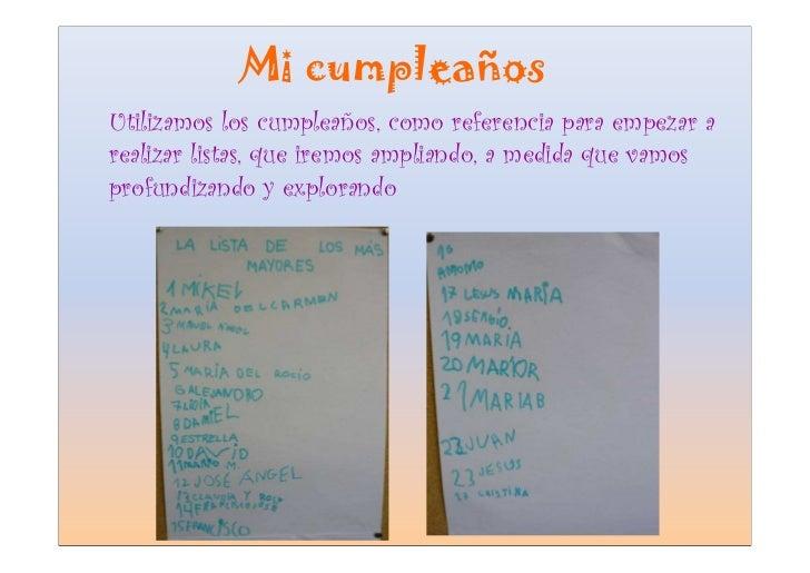 Mi cumpleaños Utilizamos los cumpleaños, como referencia para empezar a realizar listas, que iremos ampliando, a medida qu...