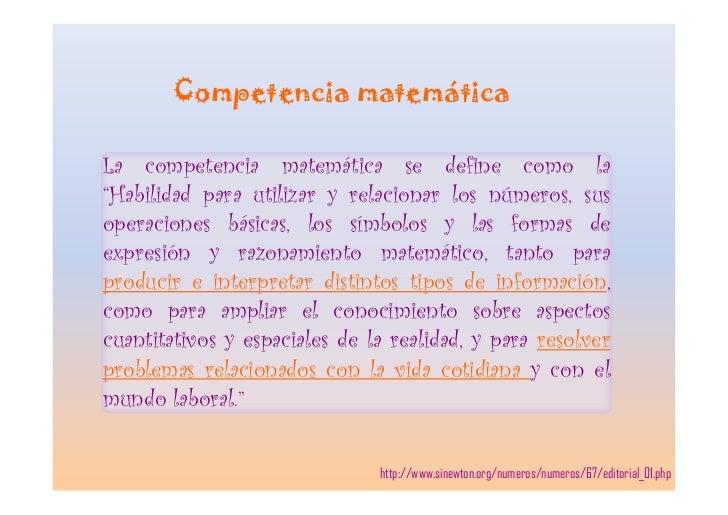 """Competencia matemática  La competencia matemática se define como la """"Habilidad para utilizar y relacionar los números, sus..."""