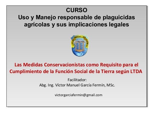 Las Medidas Conservacionistas como Requisito para el Cumplimiento de la Función Social de la Tierra según LTDA Las Medidas...