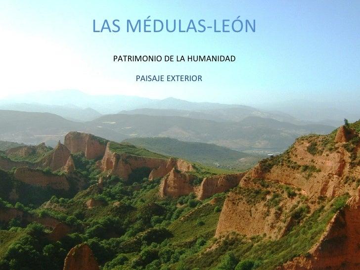 LAS MÉDULAS-LEÓN PATRIMONIO DE LA HUMANIDAD PAISAJE EXTERIOR