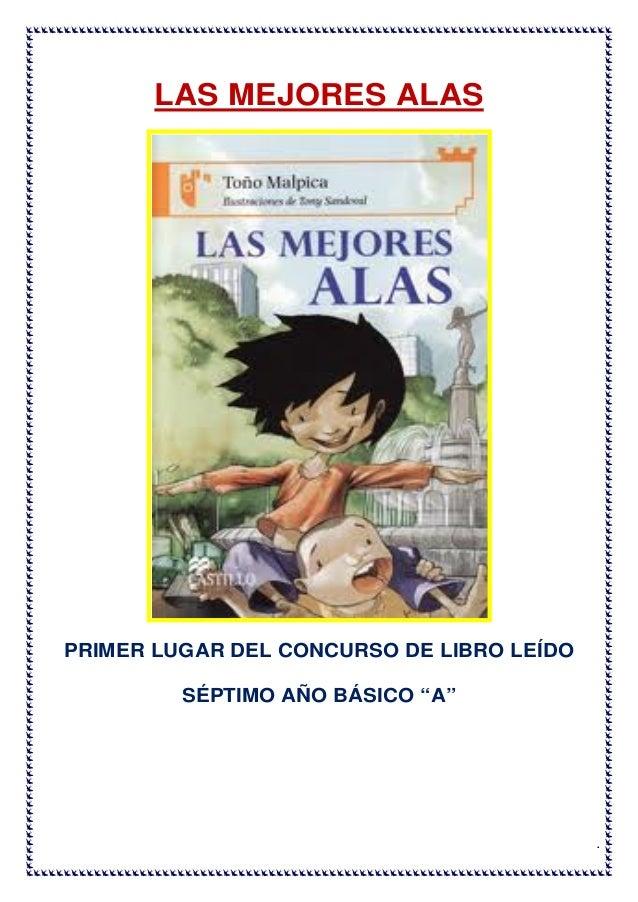 """LAS MEJORES ALASPRIMER LUGAR DEL CONCURSO DE LIBRO LEÍDO         SÉPTIMO AÑO BÁSICO """"A""""                                   ..."""