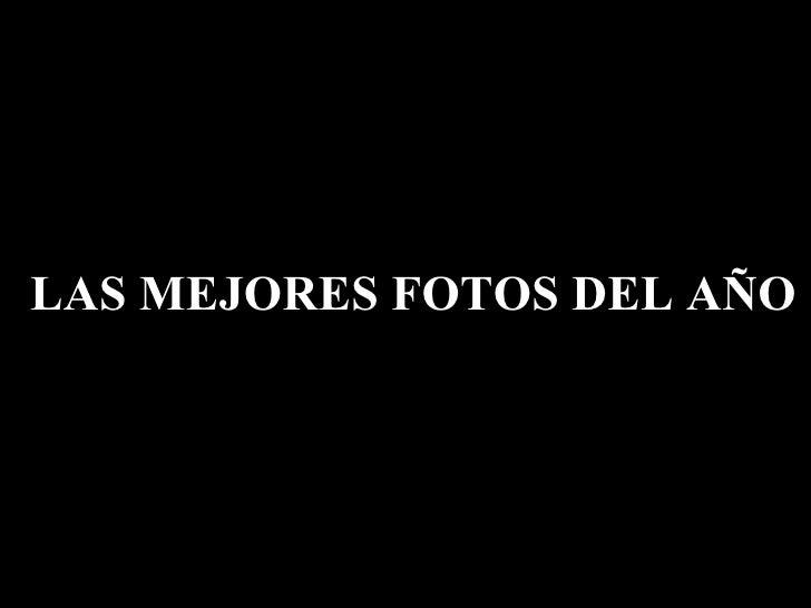 LAS MEJORES FOTOS DEL AÑO