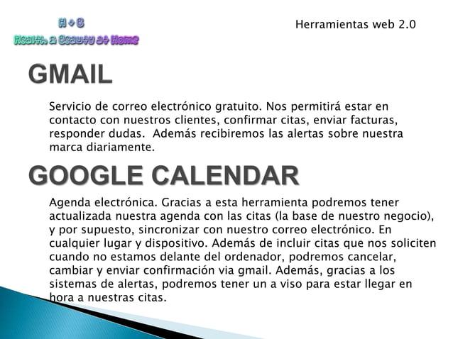 Herramientas web 2.0 GOOGLE CALENDAR Servicio de correo electrónico gratuito. Nos permitirá estar en contacto con nuestros...