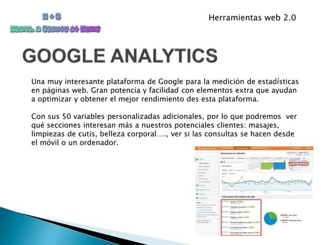 Herramientas web 2.0 Una muy interesante plataforma de Google para la medición de estadísticas en páginas web. Gran potenc...