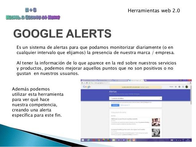 Herramientas web 2.0 Es un sistema de alertas para que podamos monitorizar diariamente (o en cualquier intervalo que elija...