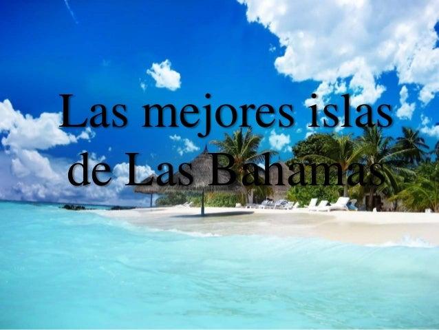 Las mejores islas de Las Bahamas