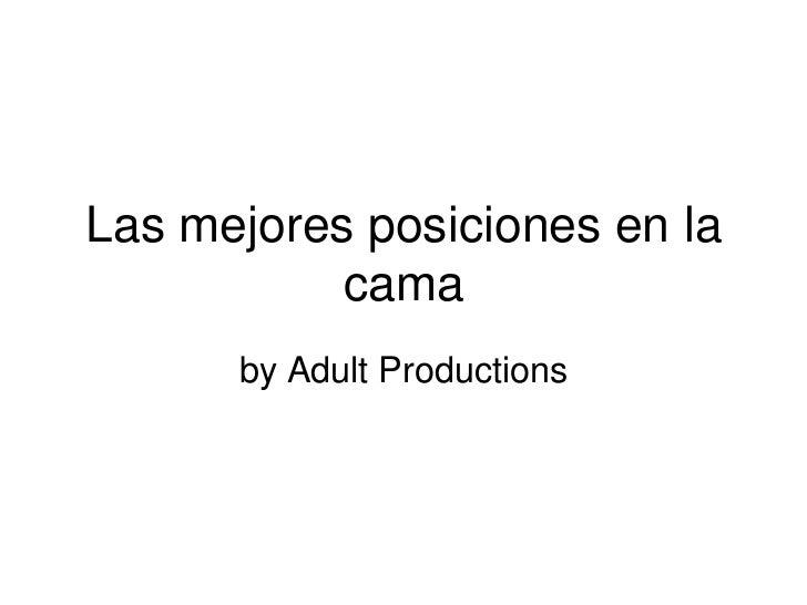 Las mejores posiciones en la cama<br />by Adult Productions<br />