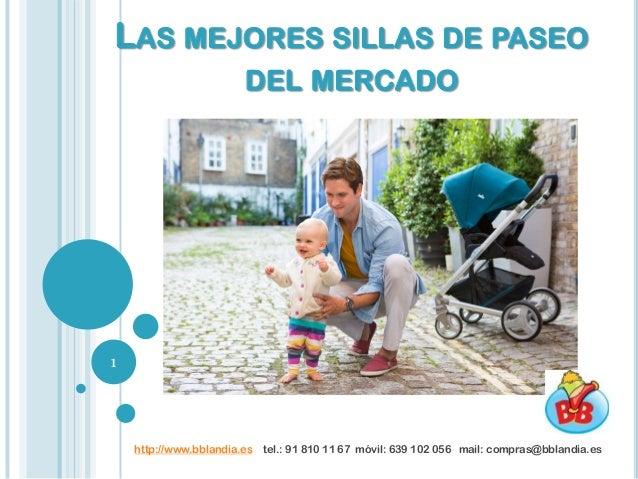 LAS MEJORES SILLAS DE PASEO DEL MERCADO 1 http://www.bblandia.es tel.: 91 810 11 67 móvil: 639 102 056 mail: compras@bblan...