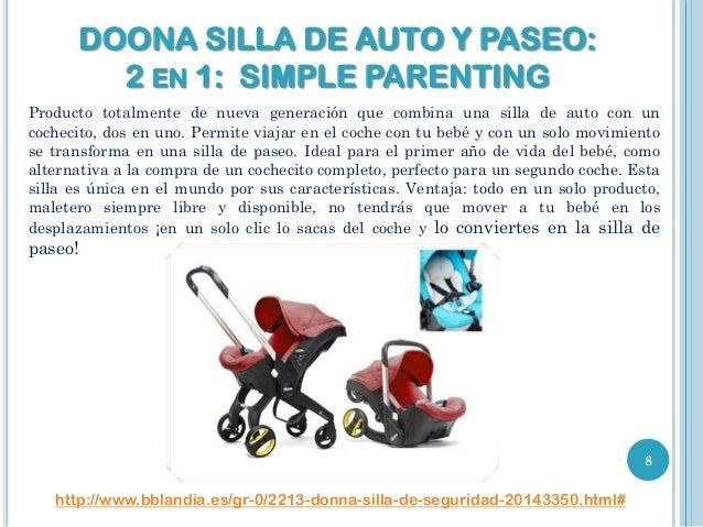 DOONA SILLA DE AUTO Y PASEO: 2 EN 1: SIMPLE PARENTING Producto totalmente de nueva generación que combina una silla de aut...