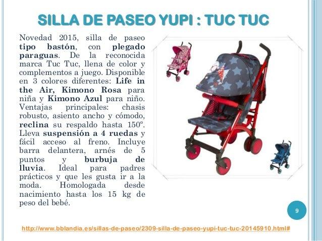 SILLA DE PASEO YUPI : TUC TUC Novedad 2015, silla de paseo tipo bastón, con plegado paraguas. De la reconocida marca Tuc T...