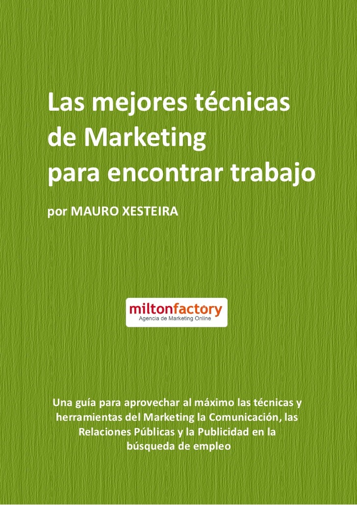 Las mejores técnicasde Marketingpara encontrar trabajopor MAURO XESTEIRAUna guía para aprovechar al máximo las técnicas yh...