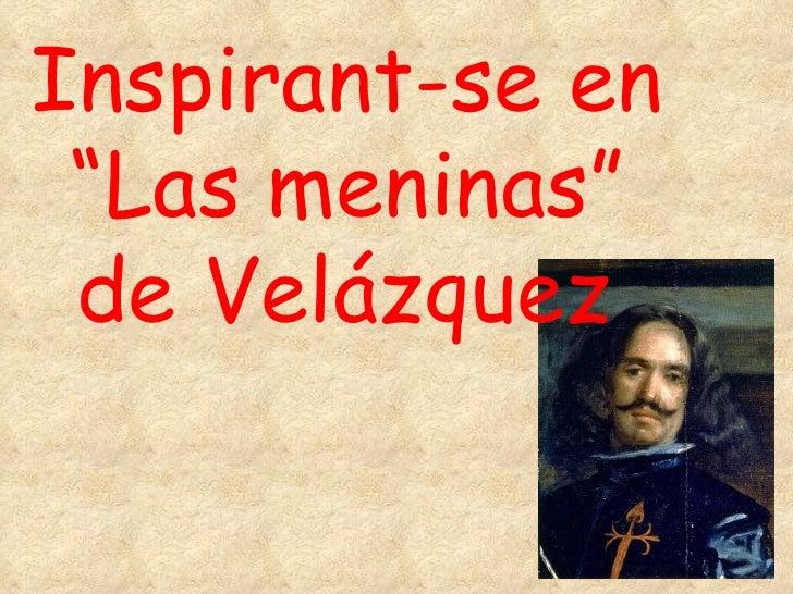 """Inspirant-se en """"Las meninas"""" de Velázquez"""